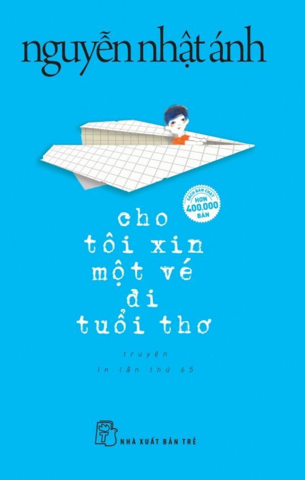 """""""Cho tôi xin một vé đi tuổi thơ"""" là một tác phẩm rất hay và ý nghĩa của nhà văn Nguyễn Nhật Ánh."""