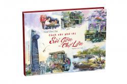 Cảnh sắc phố thị Sài Gòn - Chợ Lớn (Tranh & Ký họa)