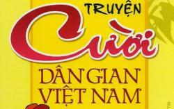 Những mẩu truyện cười dân gian Việt Nam hay và ý nghĩa nhất
