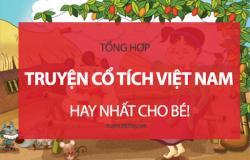 Truyện cổ tích Việt Nam và Thế giới chọn lọc hay, ý nghĩa nhất