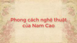 Phong cách nghệ thuật của nhà văn Nam Cao