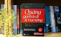 """10 bài học quý giá từ sách """"Quẳng gánh lo đi và vui sống"""""""