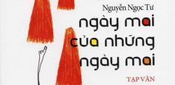 Review Ngày mai của những ngày mai - Nguyễn Ngọc Tư