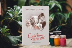 Review sách: Cuốn theo chiều gió - Margaret Mitchell